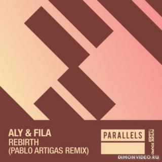 Aly & Fila - Rebirth (Pablo Artigas Extended Remix)