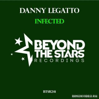 Danny Legatto - Infected (Original Mix)
