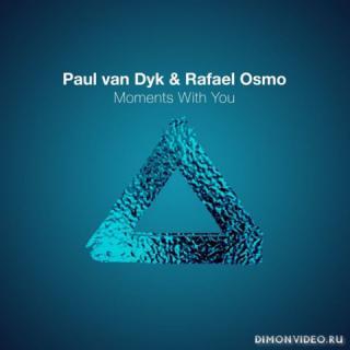Paul van Dyk & Rafael Osmo - Moments With You (Original Mix)