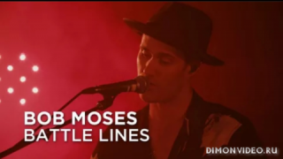 Bob Moses - Battle Lines