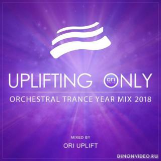 VA - Uplifting Only: Orchestral Trance Year Mix 2018 (Mixed by Ori Uplift) (Compilation)