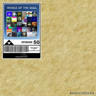 VA - Trance Of The Soul - Episode 50 (Selected & Mixed By DJ Diok5id) (Compilation)