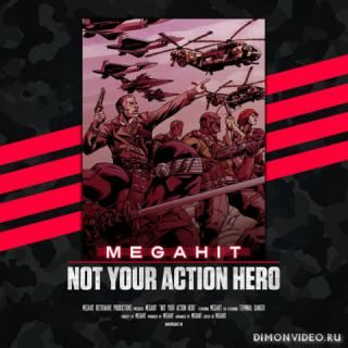 Megahit - Not Your Action Hero (2019)