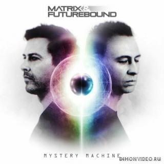Matrix & Futurebound - Mystery Machine