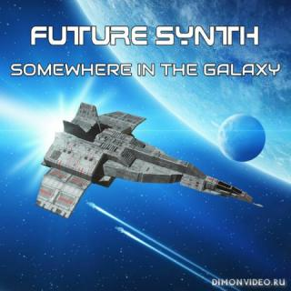 Future Synth - Somewhere In The Galaxy (2019)