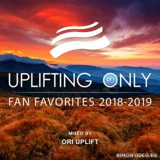 VA - Uplifting Only: Fan Favorites 2018 - 2019 (Mixed by Ori Uplift) (Compilation)