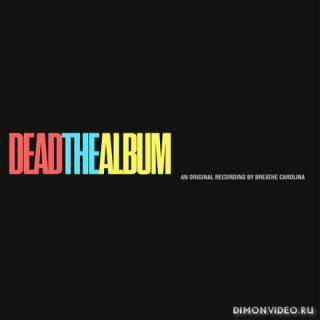 Breathe Carolina - DEADTHEALBUM