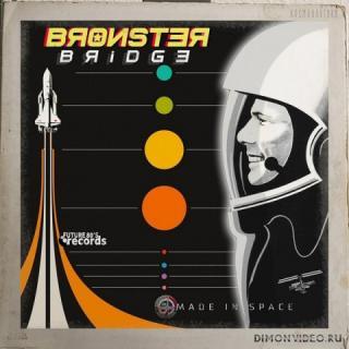 Bronster Bridge - Made In Space