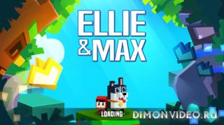 Ellie & Max
