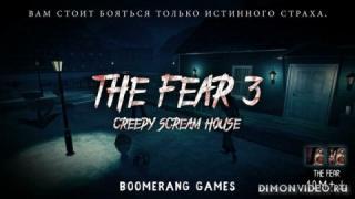 The Fear 3 : Creepy Scream House Ужастик игра 2018