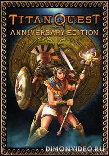 Titan Quest - Anniversary Edition (2016) PC | RePack от Catalyst