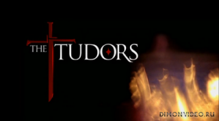 Тюдоры (1- Сезон: 1-10 серии из 10)