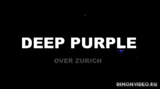 Deep Purple    - Over Zurich 2007 Full Concert