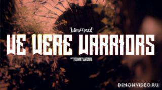 Wind Rose - We Were Warriors (Official Video)