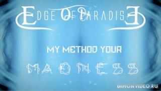 Edge Of Paradise - My Method Your Madness