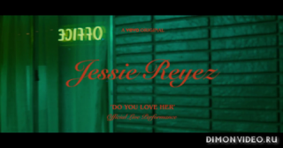 Jessie Reyez - Do you love  her(Official Live Performance