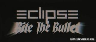 Eclipse - Bite The Bullet