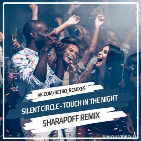 Silent Circle - Touch In The Night (DJ Sharapoff Remix)