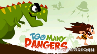 Too Many Dangers